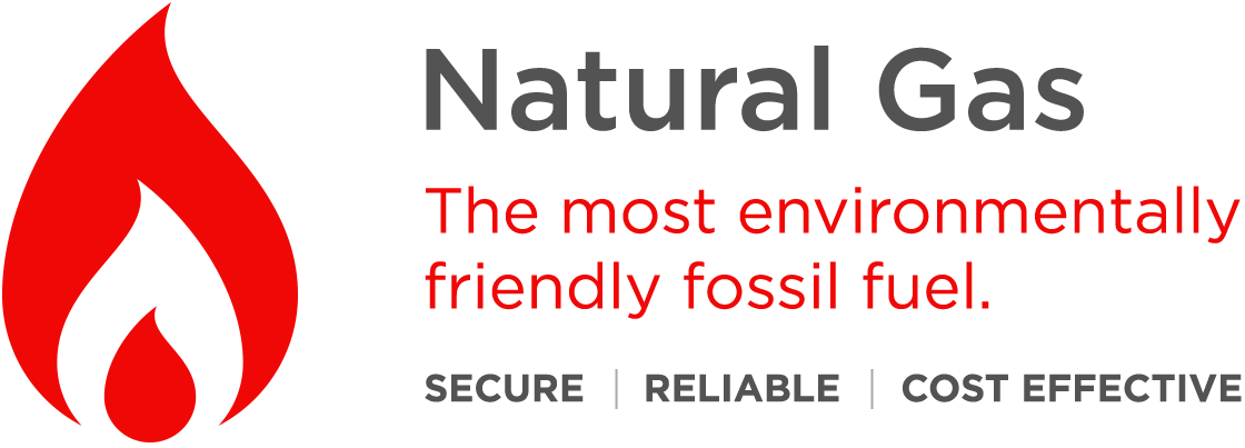 Natural Gas - The most environmentally friendly fossil fuel - Secure, Reliable, Cost Effective
